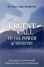 An Urgent Call to the Power of Ministry:  Realizing Your Ministry Through Your Life Experiences