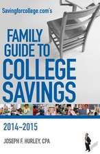 Savingforcollege.Com's Family Guide to College Savings:  2014-2015 Edition