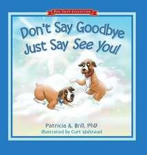 Don't Say Goodbye Just Say See You!