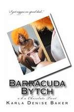 Barracuda Bytch