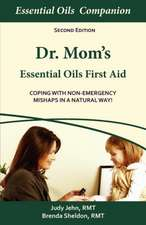 Dr. Mom S Essential Oils First Aid