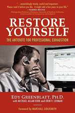 Restore Yourself:  The Antidote for Professional Exhaustion