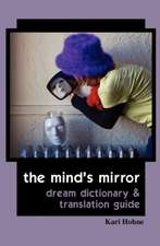 The Mind's Mirror:  Dream Dictionary and Translation Guide
