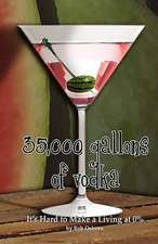 35,000 Gallons of Vodka