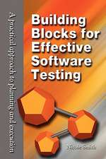 Building Blocks for Effective Software Testing:  A Practical Approach to Planning and Execution