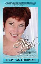 The Angels and Me:  Experiences of Receiving and Sharing Divine Communications