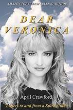 Dear Veronica:  Letters to and from a Spirit Guide