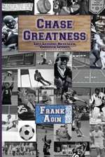 Chase Greatness: Life Lessons Revealed Through Sports