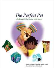 The Perfect Pet:  Finding a Pet That Is Dear to Your Heart