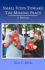Small Steps Toward the Missing Peace:  A Memoir