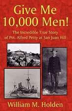 Give Me 10,000 Men!