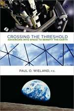 Crossing the Threshold:  Advancing Into Space to Benefit the Earth
