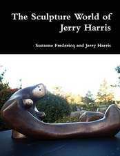 The Sculpture World of Jerry Harris