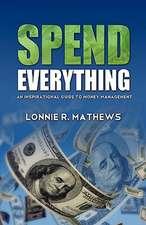 Spend Everything