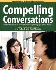 Compelling Conversations, Questions and Quotations for Advanced Vietnamese English Language Learners:  The Book