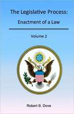 The Legislative Process:  Enactment of a Law, Volume 2