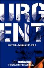 Urgent:  Igniting a Passion for Jesus