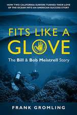 Fits Like A Glove: The Bill and Bob Meistrell Story