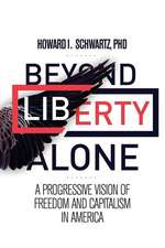 Beyond Liberty Alone