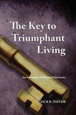 The Key to Triumphant Living:  An Adventure in Personal Discovery