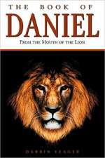 Daniel:  From the Mouth of the Lion