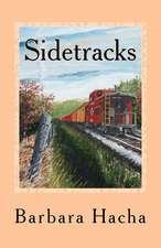 Sidetracks:  A Novella