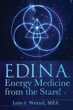 Edina:  Energy Medicine from the Stars!