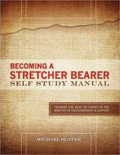 Becoming a Stretcher Bearer Self Study Manual