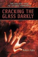Cracking the Glass Darkly