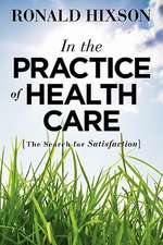 In the Practice of Health Care