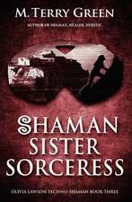 Shaman, Sister, Sorceress:  Olivia Lawson Techno-Shaman
