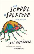 The School of Solitude: Collected Poems