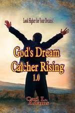 God's Dream Catcher Rising 1.0