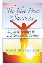 The Blue Print to Success