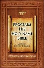 Proclaim His Holy Name Volume 1 Genesis-II Samuel-KJV