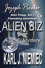 Alien Biz - Jozeph Picasso Alien Trilogy - Act Two:  Filmmaking Adventures