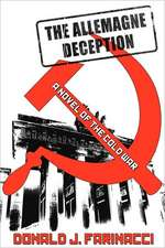 The Allemagne Deception:  Recollections of Vietnam, Laos and Cambodia