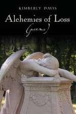 Alchemies of Loss (Poems)