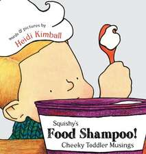 Squishy's Food Shampoo!