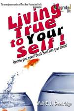 Living True to Your Self