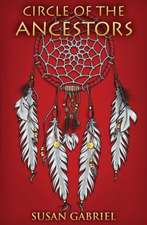 Circle of the Ancestors a Native American Hero S Journey:  Extreme Encouragement and Writing Inspiration