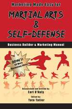 Marketing Made Easy for Martial Arts and Self Defense:  Business Builder and Marketing Manual