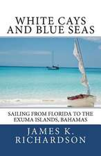 White Cays and Blue Seas