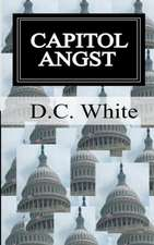 Capitol Angst:  Capitol Angst