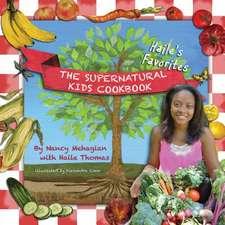 The Supernatural Kids Cookbook - Haile's Favorites