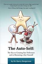The Auto-Self:  The Key to Creating Star Performers and Becoming a Star Yourself