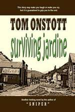 Surviving Jardine:  Inspired by a True Story