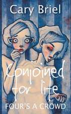 Conjoined for Life:  Four's a Crowd