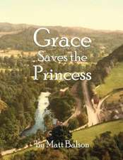Grace Saves the Princess:  Charenton Journals, Notes & Letters