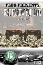 Get It How You Live 3